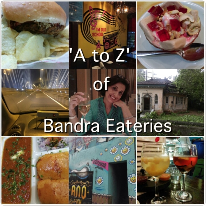The 'A to Z' of Bandra Eateries.